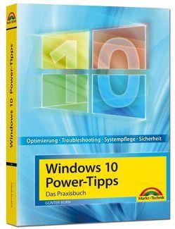 Windows 10 Power-Tipps – Das Maxibuch: Optimierung, Troubleshooting und mehr – aktuellste Ausgabe inkl. aktuellster Updates von Born ,  Günter