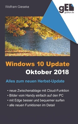 Windows 10 Update – Oktober 2018 von Gieseke,  Wolfram