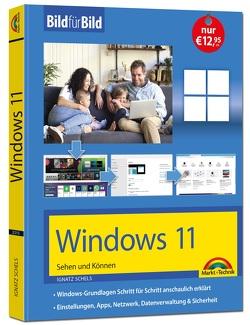 Windows 11 Bild für Bild erklärt – das neue Windows erklärt. Für Einsteiger und Fortgeschrittene von Schels,  Ignatz