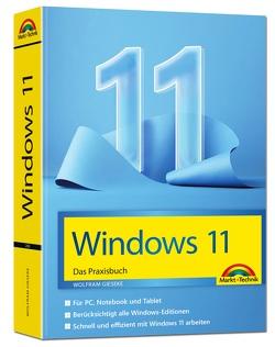 Windows 11 Praxisbuch – das neue Windows komplett erklärt. Für Einsteiger und Fortgeschrittene von Gieseke,  Wolfram