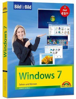 Windows 7 Bild für Bild: sehen und können von Schels,  Ignatz