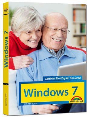 Windows 7 Leichter Einstieg für Senioren – Sehr verständlich, große Schrift, Schritt für Schritt erklärt von Born ,  Günter