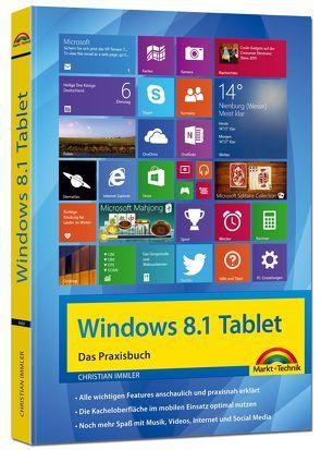 Windows 8.1 Tablet – Das Praxisbuch von Immler,  Christian
