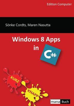 Windows 8 Apps in C# von Cordts,  Sönke, Nasutta,  Maren