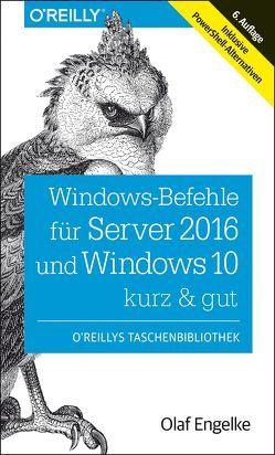 Windows-Befehle für Server 2016 und Windows 10 – kurz & gut von Engelke,  Olaf