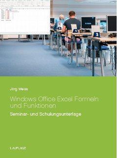 Windows Office Excel Formeln und Funktionen von Weiß,  Jörg