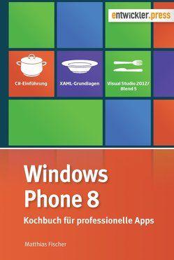 Windows Phone 8 von Fischer,  Matthias