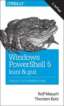 Windows PowerShell 5 – kurz & gut von Butz,  Thorsten, Masuch,  Rolf