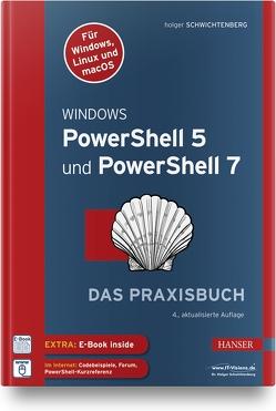 Windows PowerShell 5 und PowerShell 7 von Schwichtenberg,  Holger