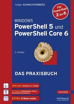 Windows PowerShell 5 und PowerShell Core 6 von Schwichtenberg,  Holger