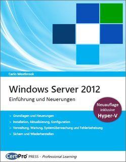 Windows Server 2012 – Einführung und Neuerungen von Westbrook,  Carlo