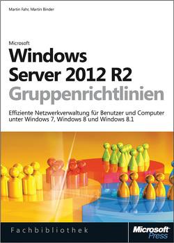 Windows Server 2012 R2-Gruppenrichtlinien von Binder,  Martin, Fahr,  Martin