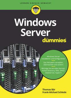 Windows Server für Dummies von Baer,  Thomas, Schlede,  Frank-Michael