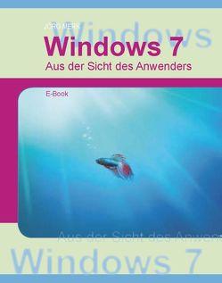 Windows7 – Aus Sicht des Anwenders von Merk,  Jörg