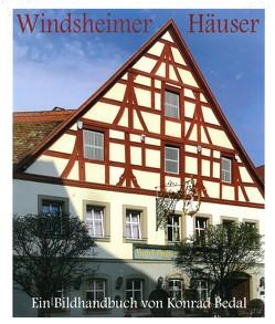 Windsheimer Häuser. Bau- und Kunstgeschichte einer kleiner fränkischen Reichsstadt 1200-1800 von Bedal,  Konrad
