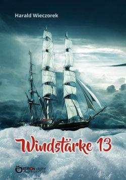 Windstärke 13 von Wieczorek,  Harald