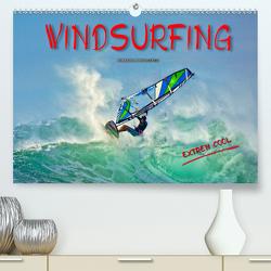 Windsurfing – extrem cool (Premium, hochwertiger DIN A2 Wandkalender 2020, Kunstdruck in Hochglanz) von Roder,  Peter