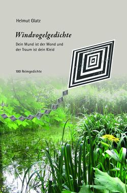 Windvogelgedichte von Glatz,  Helmut