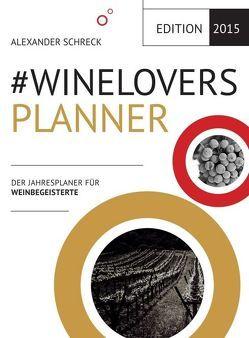 #WINELOVERS 2015 Planner von F. J. Tischelmayer,  Norbert, Schreck,  Alexander, Spasovska,  Daniela