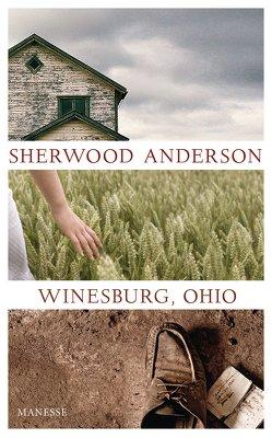 Winesburg, Ohio von Anderson,  Sherwood, Kehlmann,  Daniel, Schönfeld,  Eike