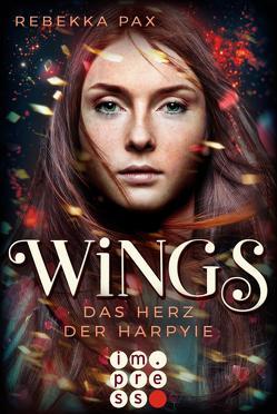 Wings. Das Herz der Harpyie von Pax,  Rebekka