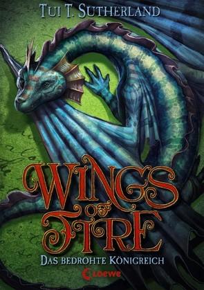 Wings of Fire – Das bedrohte Königreich von Reiter,  Bea, Sutherland,  Tui T.