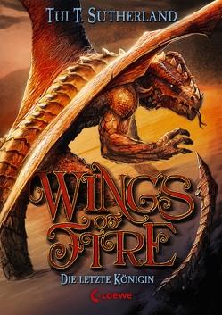 Wings of Fire – Die letzte Königin von Reiter,  Bea, Sutherland,  Tui T.