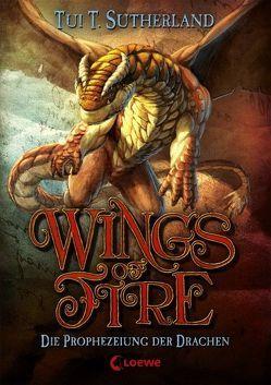 Wings of Fire – Die Prophezeiung der Drachen von Reiter,  Bea, Sutherland,  Tui T.
