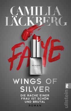Wings of Silver. Die Rache einer Frau ist schön und brutal von Flegler,  Leena, Frey,  Katrin, Läckberg,  Camilla