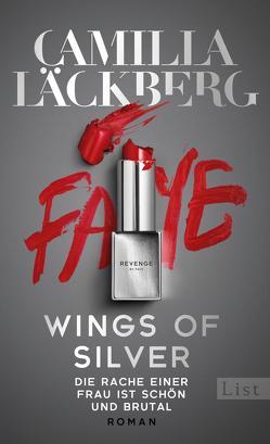 Wings of Silver. Die Rache einer Frau endet nie von Frey,  Katrin, Läckberg,  Camilla