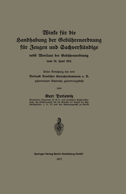 Winke für die Handhabung der Gebührenordnung für Zeugen und Sachverständige nebst Wortlaut der Gebührenordnung vom 10. Juni 1914 von Perlewitz,  Kurt