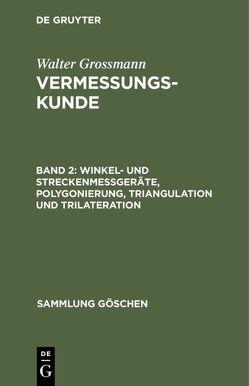 Winkel- und Streckenmeßgeräte, Polygonierung, Triangulation und Trilateration von Grossmann,  Walter