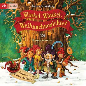 Winkel, Wankel, Weihnachtswichte! von Kalkofe,  Oliver, Schomburg,  Andrea