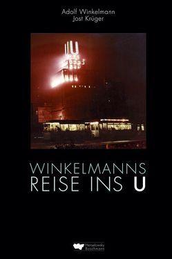Winkelmanns Reise ins U von Krüger,  Jost, Winkelmann,  Adolf