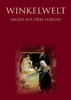 Winkelwelt – Sagen aus dem Lungau – von Exlibris Publishing,  Bochum (Germany), Krogull,  Jörg