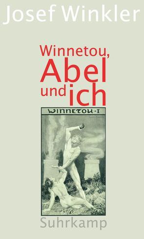 Winnetou, Abel und ich von Schneider,  Sascha, Winkler,  Josef