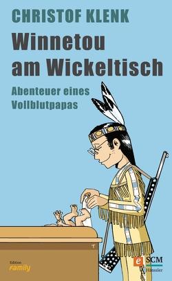 Winnetou am Wickeltisch von Klenk,  Christof