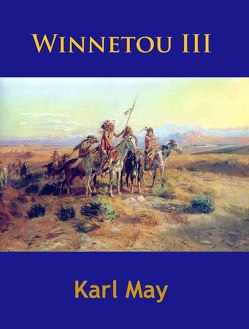 Winnetou III von May,  Karl