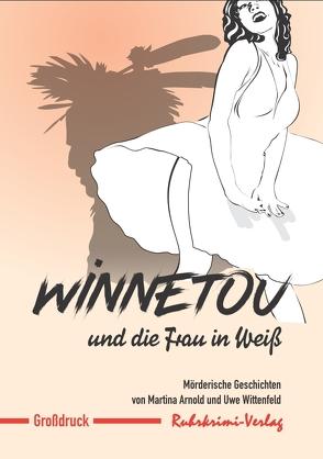 Winnetou und die Frau in Weiß von Arnold,  Martina, Wittenfeld,  Uwe