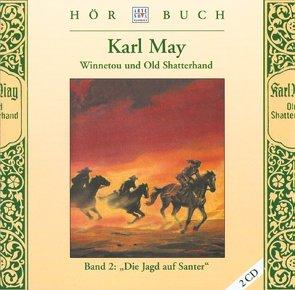 Winnetou und Old Shatterhand – Band 2: Die Jagd auf Santer von May,  Karl