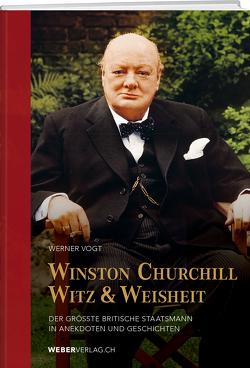 Winston Churchills Witz und Weisheit von Vogt,  Werner