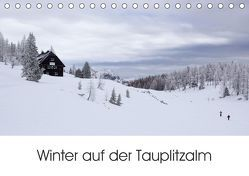 Winter auf der Tauplitzalm (Tischkalender 2019 DIN A5 quer) von Schaefgen,  Matthias