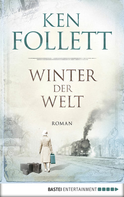 Winter der Welt von Follett,  Ken, Schmidt,  Dietmar, Schumacher,  Rainer