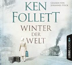Winter der Welt von Follett,  Ken, Matern,  Andy, Schmidt,  Dietmar, Schumacher,  Rainer, Steck,  Johannes