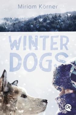 Winter Dogs von Körner,  Miriam