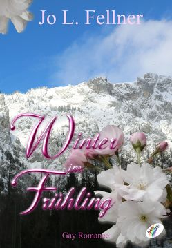 Winter im Frühling von Fellner,  Jo L.