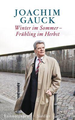 Winter im Sommer – Frühling im Herbst von Gauck,  Joachim