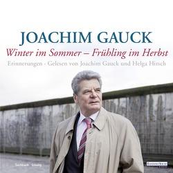 Winter im Sommer – Frühling im Herbst von Gauck,  Joachim, Hirsch,  Helga