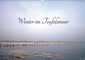 Winter im Teufelsmoor (Wandkalender 2018 DIN A2 quer) von Adam,  Ulrike