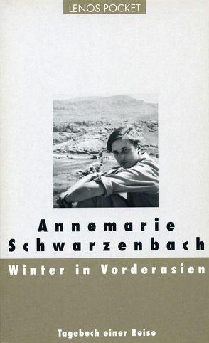 Winter in Vorderasien von Schwarzenbach,  Annemarie